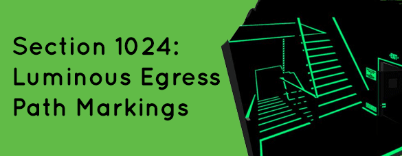 Section 1024 Luminous Egress Path Markings